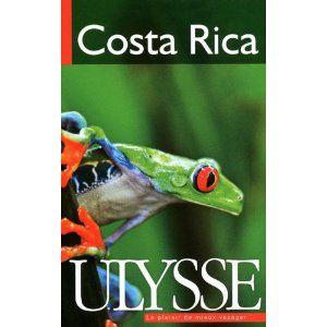 chronique et résumé du guide de Voyage Ulysse Costa Rica