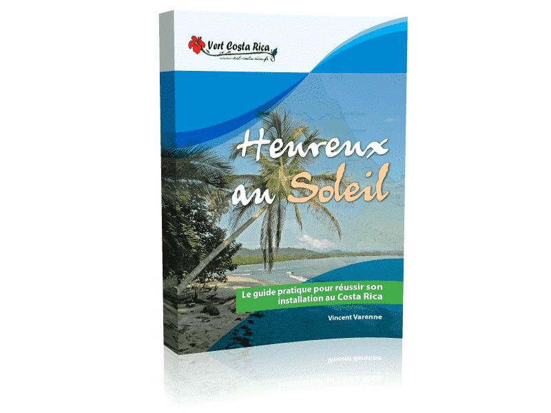 Nouveau livre : Heureux au Soleil, Le guide pratique pour réussir son installation au Costa Rica