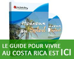 Le guide pour Vivre au Costa RIca