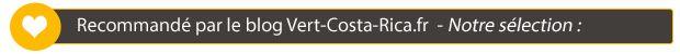 Les hôtels au Costa rica recommandé par Vert-Costa-Rica.fr