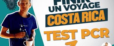Comment finir votre voyage au Costa Rica si vous devez faire un test PCR ?