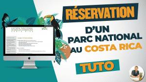 Tuto : réservation d'un parc national au Costa Rica