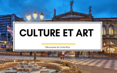 Découverte du Costa Rica : Arts et Culture du Costa Rica