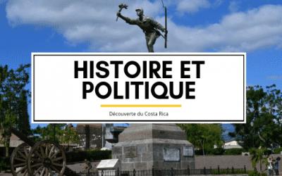 Découverte du Costa Rica : Histoire et politique